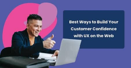 Boost your customer confidence with UX