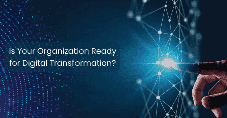 is your organization ready for digital transformation